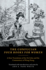 The Confucian Four Books for Women : A New Translation of the Nu Sishu and the Commentary of Wang Xiang - eBook
