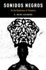 Sonidos Negros : On the Blackness of Flamenco - eBook