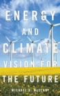 Energy and Climate : Vision for the Future - Book