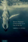 Marine Mammal Conservation and the Law of the Sea - eBook