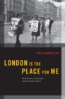London is the Place for Me : Black Britons, Citizenship and the Politics of Race - eBook