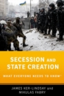 Secession and State Creation : What Everyone Needs to Know (R) - Book