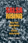 Salsa Rising : New York Latin Music of the Sixties Generation - eBook