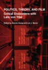 Politics, Theory, and Film : Critical Encounters with Lars von Trier - eBook