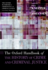 The Oxford Handbook of the History of Crime and Criminal Justice - eBook