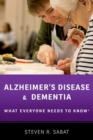 Alzheimer's Disease and Dementia : What Everyone Needs to Know (R) - Book
