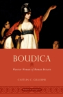 Boudica : Warrior Woman of Roman Britain - eBook