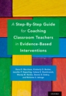 A Step-By-Step Guide for Coaching Classroom Teachers in Evidence-Based Interventions - eBook