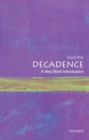 Decadence: A Very Short Introduction - Book