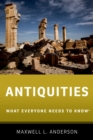 Antiquities : What Everyone Needs to Know(R) - eBook