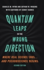 Quantum Leaps in the Wrong Direction : Where Real Science Ends...and Pseudoscience Begins - Book