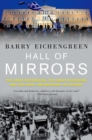 Hall of Mirrors : The Great Depression, the Great Recession, and the Uses-and Misuses-of History - Book
