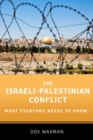 The Israeli-Palestinian Conflict : What Everyone Needs to Know (R) - Book