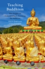 Teaching Buddhism : New Insights on Understanding and Presenting the Traditions - eBook