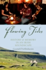 Flowing Tides : History and Memory in an Irish Soundscape - eBook