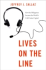 Lives on the Line : How the Philippines became the World's Call Center Capital - Book
