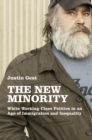 The New Minority : White Working Class Politics in an Age of Immigration and Inequality - eBook