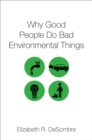 Why Good People Do Bad Environmental Things - eBook