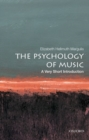 The Psychology of Music: A Very Short Introduction - Book