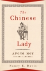 The Chinese Lady : Afong Moy in Early America - eBook