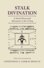 Stalk Divination : A Newly Discovered Alternative to the I Ching - eBook