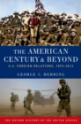 The American Century and Beyond : U.S. Foreign Relations, 1893-2014 - eBook