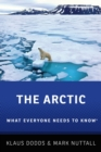 The Arctic : What Everyone Needs to Know(R) - eBook