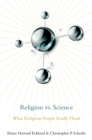 Religion vs. Science : What Religious People Really Think - eBook