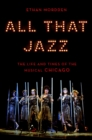 All That Jazz : The Life and Times of the Musical Chicago - eBook