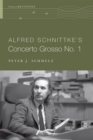 Alfred Schnittke's Concerto Grosso no. 1 - eBook