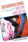 Schooling New Media : Music, Language, and Technology in Children's Culture - eBook
