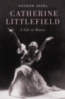 Catherine Littlefield : A Life in Dance - Book