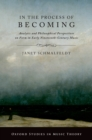 In the Process of Becoming : Analytic and Philosophical Perspectives on Form in Early Nineteenth-Century Music - eBook