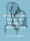 When Doing the Right Thing Is Impossible - eBook