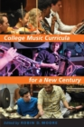 College Music Curricula for a New Century - Book