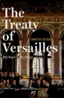 The Treaty of Versailles: A Concise History - Book
