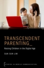Transcendent Parenting : Raising Children in the Digital Age - Book