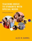 Teaching Music to Students with Special Needs : A Practical Resource - eBook