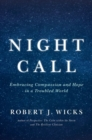 Night Call : Embracing Compassion and Hope in a Troubled World - Book