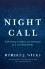 Night Call : Embracing Compassion and Hope in a Troubled World - eBook