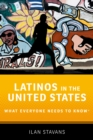Latinos in the United States : What Everyone Needs to Know(R) - eBook