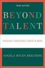 Beyond Talent : Creating a Successful Career in Music - Book