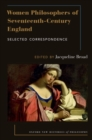 Women Philosophers of Seventeenth-Century England : Selected Correspondence - Book