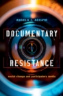 Documentary Resistance : Social Change and Participatory Media - Book