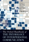 The Oxford Handbook of the Physiology of Interpersonal Communication - eBook