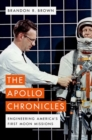 The Apollo Chronicles : Engineering America's First Moon Missions - Book