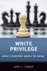 White Privilege : What Everyone Needs to Know (R) - Book