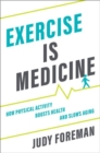 Exercise is Medicine : How Physical Activity Boosts Health and Slows Aging - Book