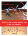 The Recording, Mixing, and Mastering Reference Handbook - Book