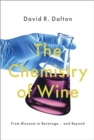 The Chemistry of Wine : From Blossom to Beverage and Beyond - eBook